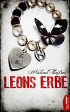 Leons Erbe ebook by Michael Theißen