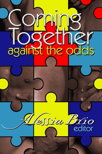 Coming Together: Against the Odds ebook by Alessia Brio
