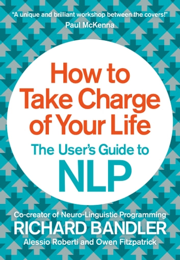 How to take charge of your life the users guide to nlp ebook di how to take charge of your life the users guide to nlp ebook by richard fandeluxe Choice Image