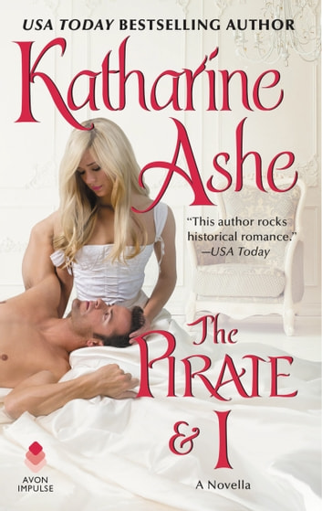 The Pirate and I - A Novella ebook by Katharine Ashe
