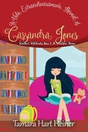 A Vida Extraordinariamente Normal de Cassandra Jones: Walker Wildcats Ano 1: A Menina Nova ebook by Tamara Hart Heiner