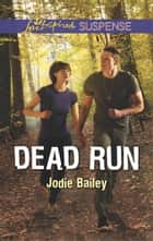 Dead Run - Faith in the Face of Crime ebook by Jodie Bailey