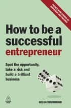 How to be a Successful Entrepreneur ebook by Helga Drummond