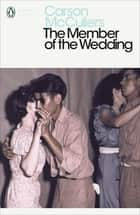 The Member of the Wedding eBook by Carson McCullers, Ali Smith