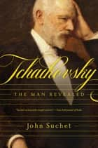 Tchaikovsky ebook by John Suchet
