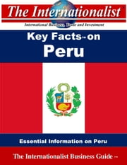Key Facts on Peru - Essential Information on Peru ebook by Patrick W. Nee