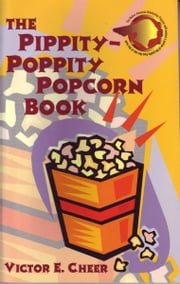 The Pippity-Poppity Popcorn Book ebook by Victor E. Cheer