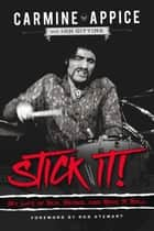 Stick It! - My Life of Sex, Drums, and Rock 'n' Roll ebook by Carmine Appice, Ian Gittins, Rod Stewart