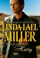 Wild about Harry (Mills & Boon M&B) ebook by Linda Lael Miller
