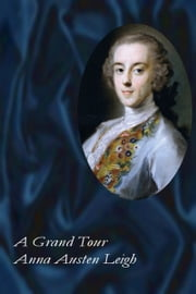 A Grand Tour ebook by Anna Austen Leigh