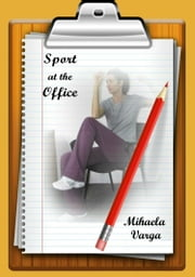 Sport At The Office ebook by Mihaela Varga