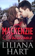 A MacKenzie Christmas (MacKenzies of Montana Book 5) ebook by Liliana Hart