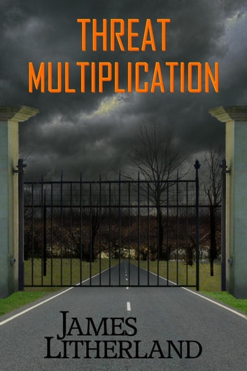 Threat Multiplication - Slowpocalypse, #2 ebook by James Litherland