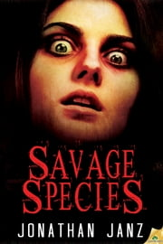 Savage Species ebook by Jonathan Janz