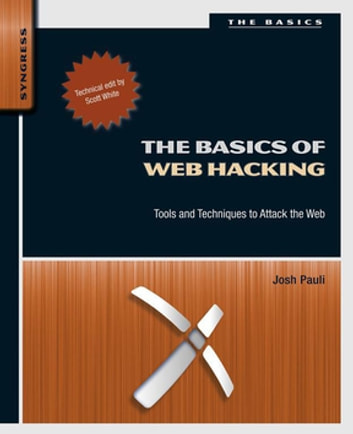 The Basics of Web Hacking - Tools and Techniques to Attack the Web ebook by Josh Pauli