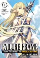 Failure Frame: I Became the Strongest and Annihilated Everything With Low-Level Spells (Light Novel) Vol. 1 電子書 by Kaoru Shinozaki, KWKM