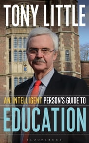 An Intelligent Person?s Guide to Education ebook by Tony Little