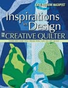 Inspirations in Design for the Creative Quilter ebook by Katie Pasquini Masopust