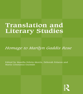 Translation and Literary Studies - Homage to Marilyn Gaddis Rose ebook by