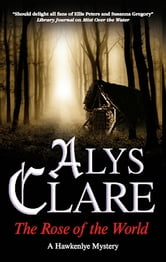 Rose of the World, The ebook by Alys Clare