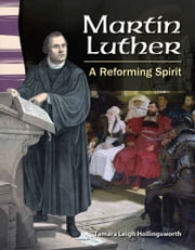 Martin Luther: A Reforming Spirit ebook by Tamara Leigh Hollingsworth