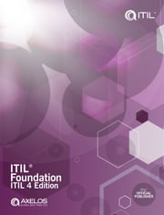 ITIL Foundation: ITIL 4 Edition eBook by AXELOS Limited