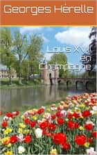Louis XVII en Champagne ebook by Georges Hérelle