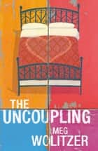 The Uncoupling ebook by Meg Wolitzer