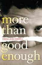 More Than Good Enough ebook by Crissa-Jean Chappell