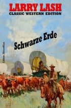 Schwarze Erde ebook by Larry Lash
