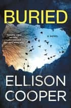 Buried - A Novel eBook by Ellison Cooper