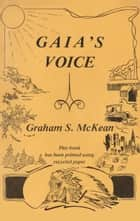 Gaia's Voice ebook by Graham S McKean