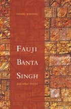 Fauji Banta Singh - and other stories ebook by Sadhu Binning