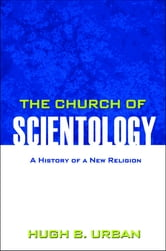 The Church of Scientology - A History of a New Religion ebook by Hugh B. Urban