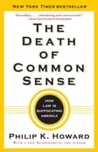 The Death of Common Sense ebook by Philip K. Howard