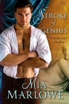 Stroke of Genius ebook by Mia Marlowe