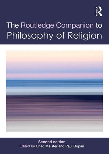 Routledge Companion to Philosophy of Religion ebook by