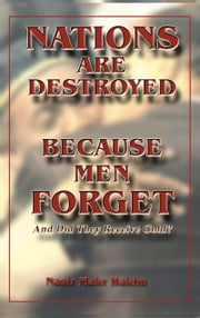 Nations Are Destroyed Because Men Forget ebook by Nasir Makr Hakim