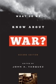What Do We Know about War? ebook by