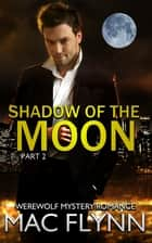 Shadow of the Moon #2 ebook by Mac Flynn