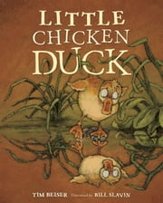 Little Chicken Duck ebook by Tim Beiser,Bill Slavin