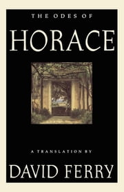 The Odes of Horace ebook by David Ferry,David Ferry