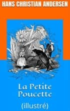 La Petite Poucette - (illustré) ebook by Hans Christian Andersen, David Soldi (traducteur), Bertall (illustrateur)