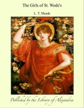 The Girls of St. Wode's ebook by L. T. Meade