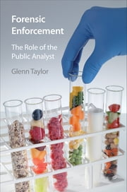 Forensic Enforcement - The Role of the Public Analyst ebook by Glenn Taylor