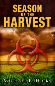 Season Of The Harvest (Harvest Trilogy, Book 1) ebook by Michael R. Hicks