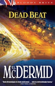Dead Beat - A Kate Brannigan Mystery ebook by Val McDermid