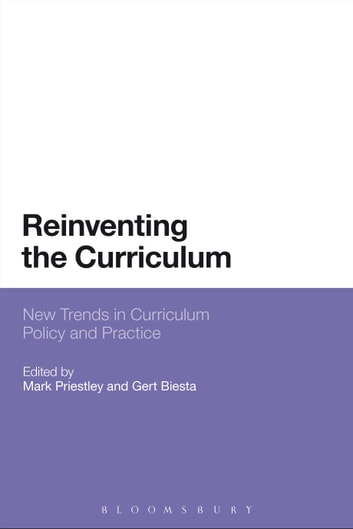 Reinventing the Curriculum - New Trends in Curriculum Policy and Practice ebook by