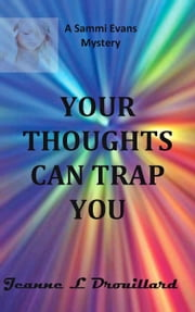Your Thoughts Can Trap You ebook by Jeanne L. Drouillard