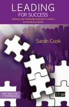 Leading for Success ebook by Sarah Cook